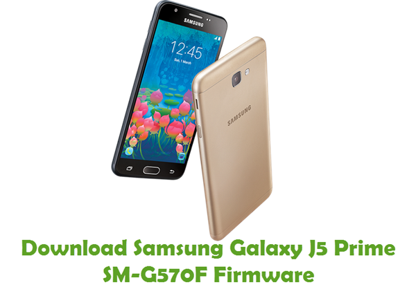 Download Samsung Galaxy J5 Prime SM-G570F Stock ROM