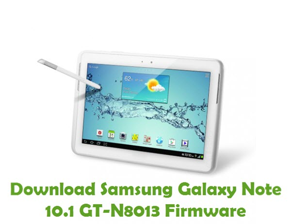 Download Samsung Galaxy Note 10.1 GT-N8013 Firmware