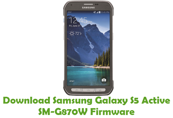 Download Samsung Galaxy S5 Active SM-G870W Firmware