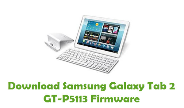 Download Samsung Galaxy Tab 2 GT-P5113 Firmware