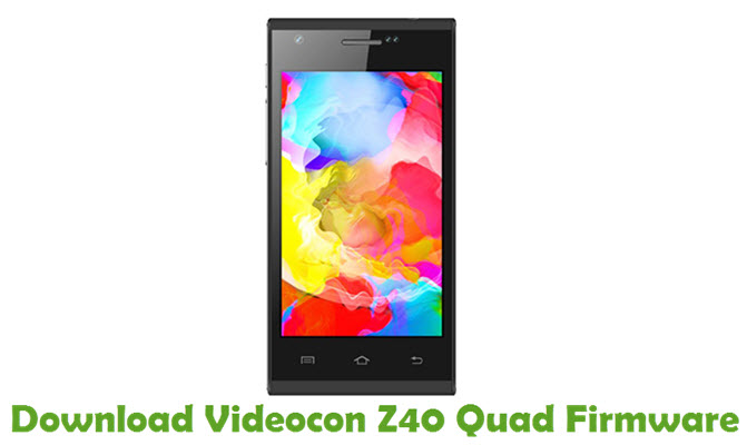 Download Videocon Z40 Quad Firmware