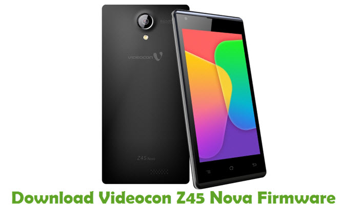 Download Videocon Z45 Nova Firmware