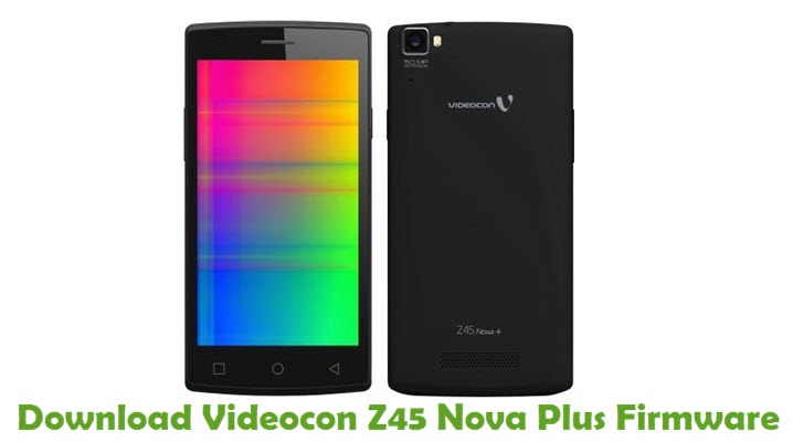 Download Videocon Z45 Nova Plus Firmware
