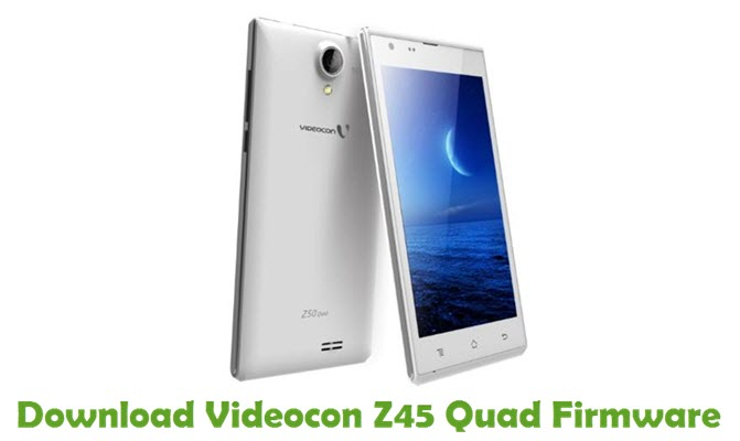 Download Videocon Z45 Quad Firmware
