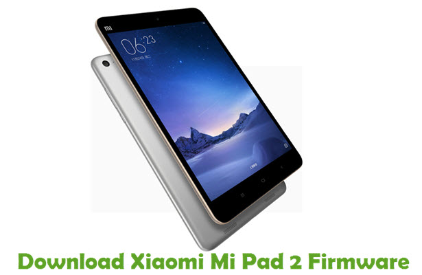 Download Xiaomi Mi Pad 2 Firmware