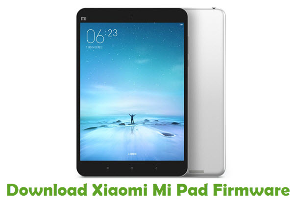 Download Xiaomi Mi Pad Firmware