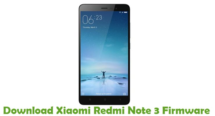 Download Xiaomi Redmi Note 3 Firmware