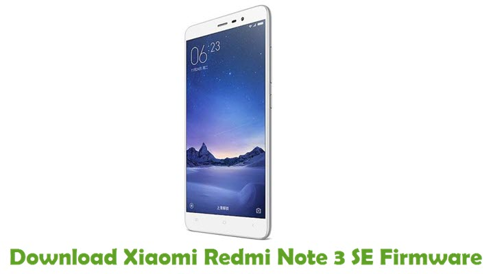 Download Xiaomi Redmi Note 3 SE Firmware