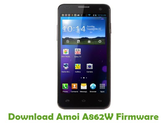 Download Amoi A862W Firmware - Android smartphone Stock ROM