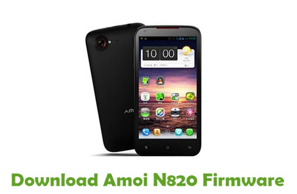 Download Amoi N820 Firmware - Android Stock ROM Firmware