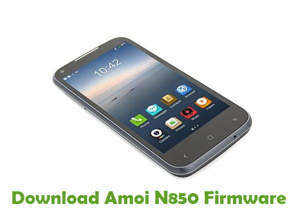 Download Amoi N850 Firmware - Android smartphone Stock ROM