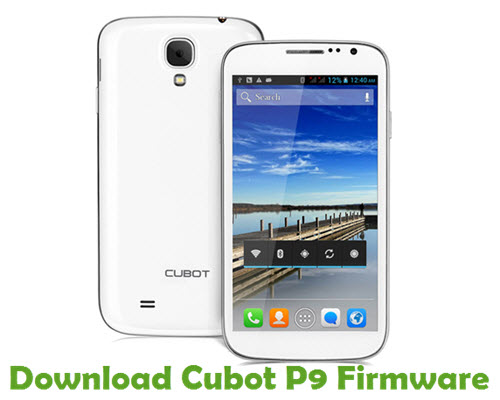 Download Cubot P9 Firmware