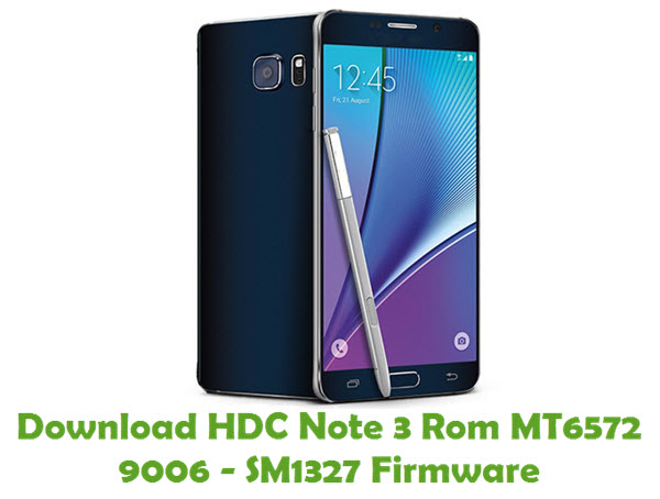 Download HDC Note 3 Rom MT6572 9006 – SM1327 Firmware