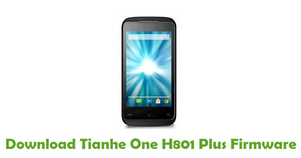 Download Tianhe One H801 Plus Firmware