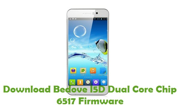 Download Bedove I5D Dual Core Chip 6517 Firmware