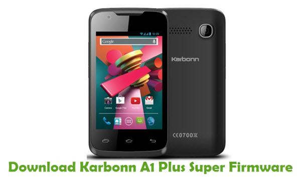 Download Karbonn A1 Plus Super Stock ROM