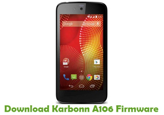 Download Karbonn A106 Firmware