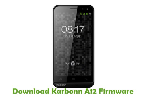 Download Karbonn A12 Stock ROM
