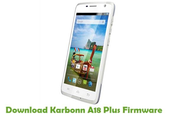 Download Karbonn A18 Plus Stock ROM