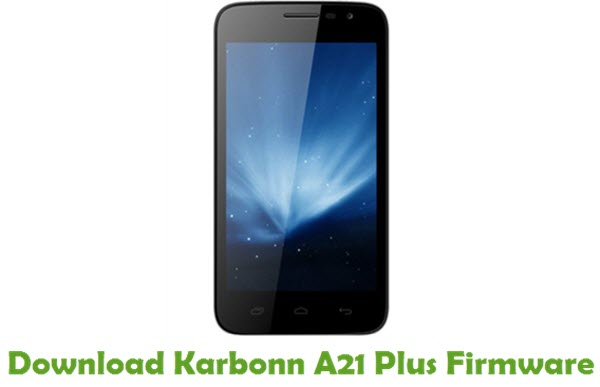 Download Karbonn A21 Plus Stock ROM