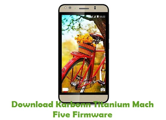 Download Karbonn Titanium Mach Five Firmware