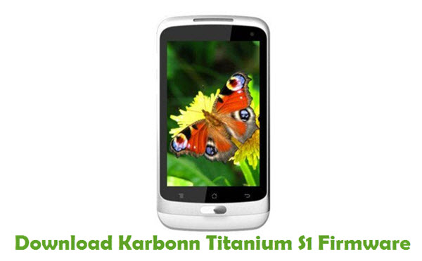 Download Karbonn Titanium S1 Firmware