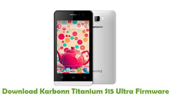 Download Karbonn Titanium S15 Ultra Firmware