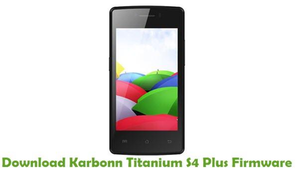 Download Karbonn Titanium S4 Plus Firmware