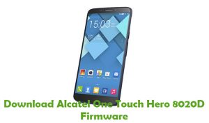 Download Alcatel One Touch Hero 8020D Firmware - Stock ROM Files