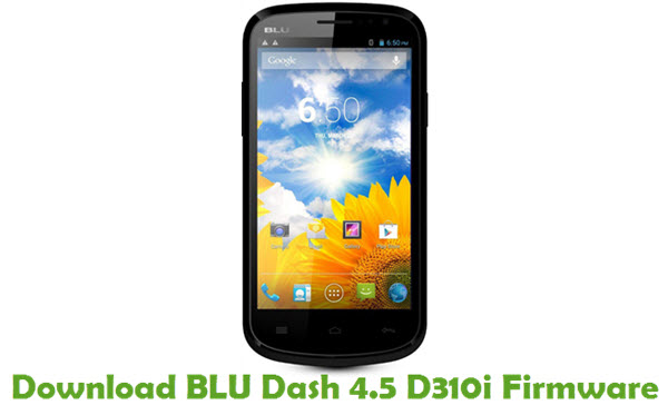 Download BLU Dash 4.5 D310i Firmware