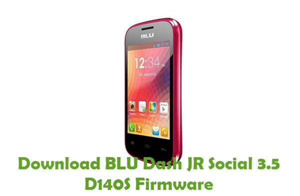 Download BLU Dash JR Social 3.5 D140S Firmware