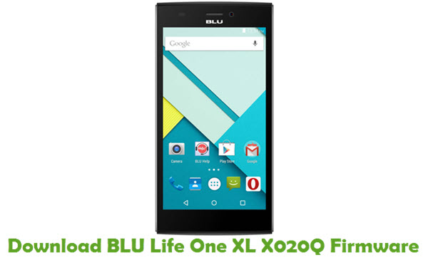 Download BLU Life One XL X020Q Firmware