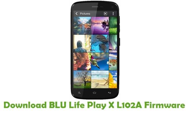 Download BLU Life Play X L102A Firmware