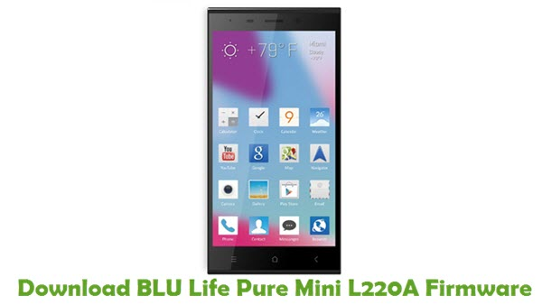 Download BLU Life Pure Mini L220A Firmware