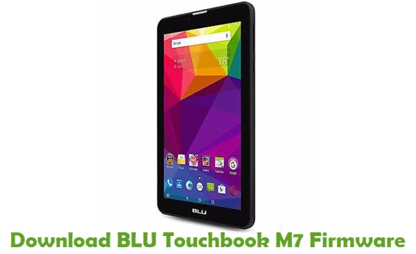 Download BLU Touchbook M7 Firmware