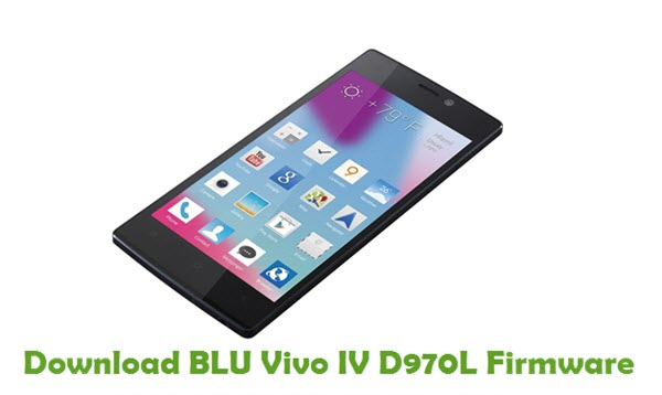 Download BLU Vivo IV D970L Firmware