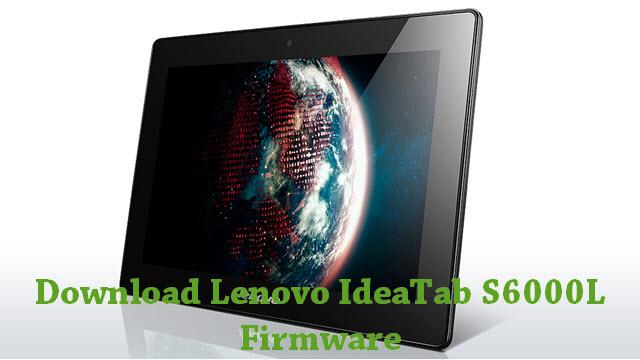 Download Lenovo IdeaTab S6000L Stock ROM