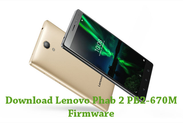 Download Lenovo Phab 2 PB2-670M Stock ROM