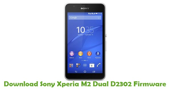 Download Sony Xperia M2 Dual D2302 Firmware
