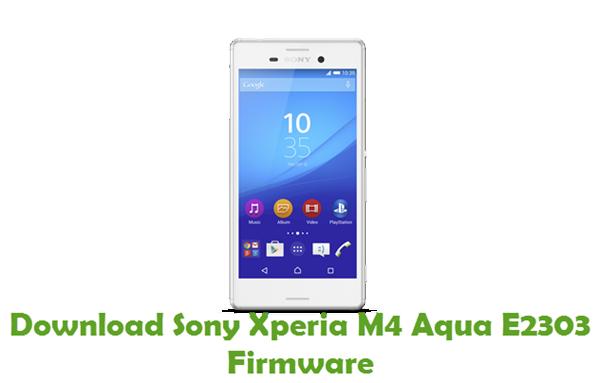 Download Sony Xperia M4 Aqua E2303 Firmware