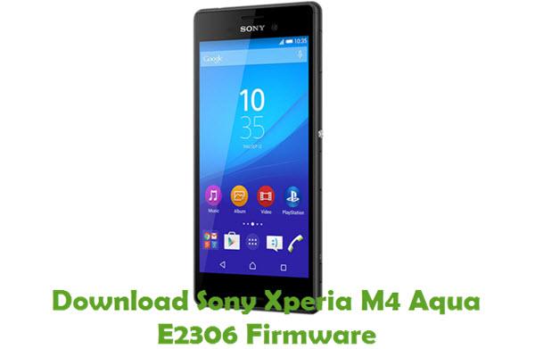 Download Sony Xperia M4 Aqua E2306 Firmware