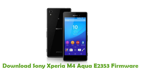 Download Sony Xperia M4 Aqua E2353 Firmware