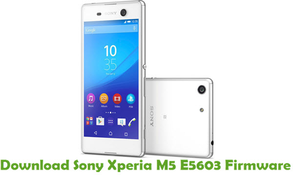 Download Sony Xperia M5 E5603 Firmware