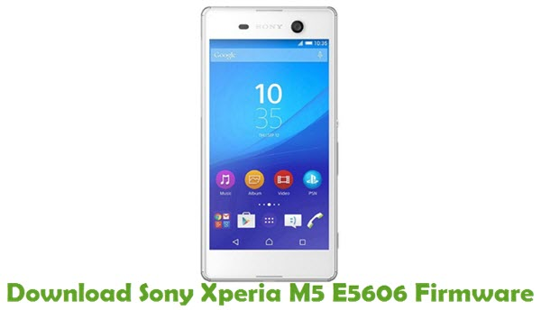 Download Sony Xperia M5 E5606 Firmware - Stock ROM Files