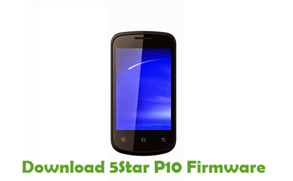 Download 5Star P10 Firmware