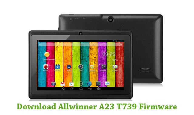 Download Allwinner A23 T739 Stock ROM