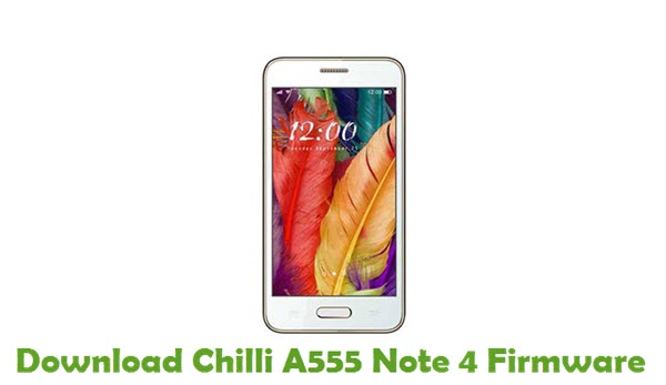 Download Chilli A555 Note 4 Firmware