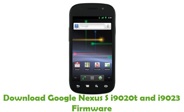 Download Google Nexus S i9020t and i9023 Firmware
