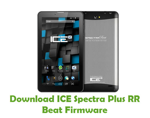 Download ICE Spectra Plus RR Beat Stock ROM