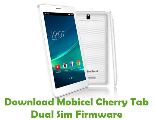 Download Mobicel Cherry Tab Dual Sim Stock ROM